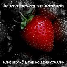 Le eno pesem še napišem Dani Bedrač & The Holding Company