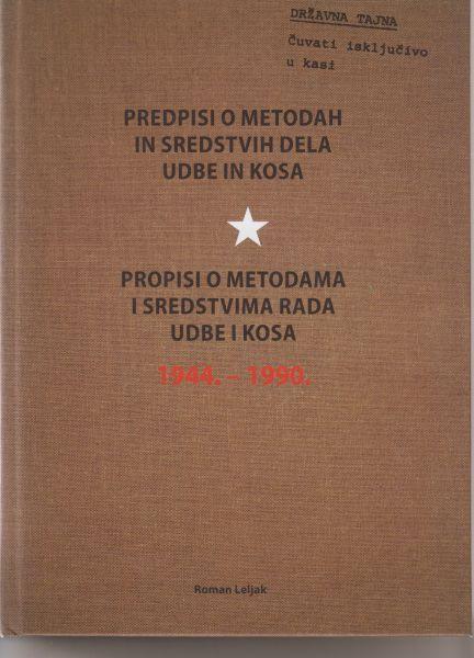 Propisi o metodama i sredstvima rada Udbe i Kosa Roman Leljak
