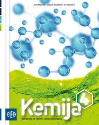 KEMIJA 4 : udžbenik iz kemije za četvrti razred gimnazije autora Zora Popović, Ljiljana Kovačević, Irena Futivić
