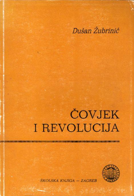 Čovjek i revolucija Dušan Žubrinić