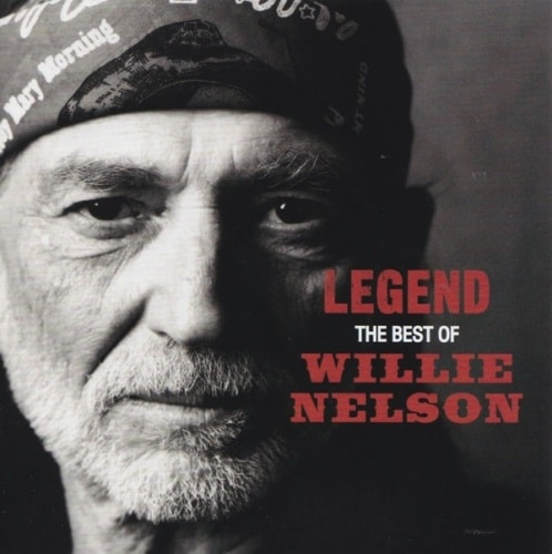 Legend: The Best of Willie Nelson Willie Nelson
