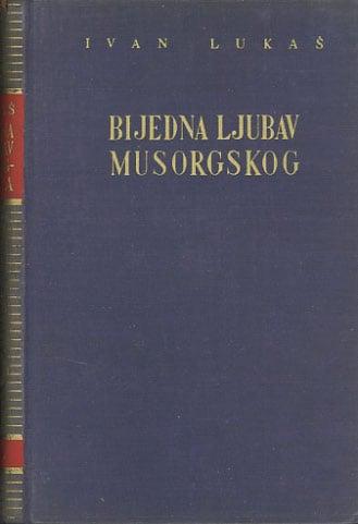 Bijedna ljubav Musorgskog Lukas Ivan
