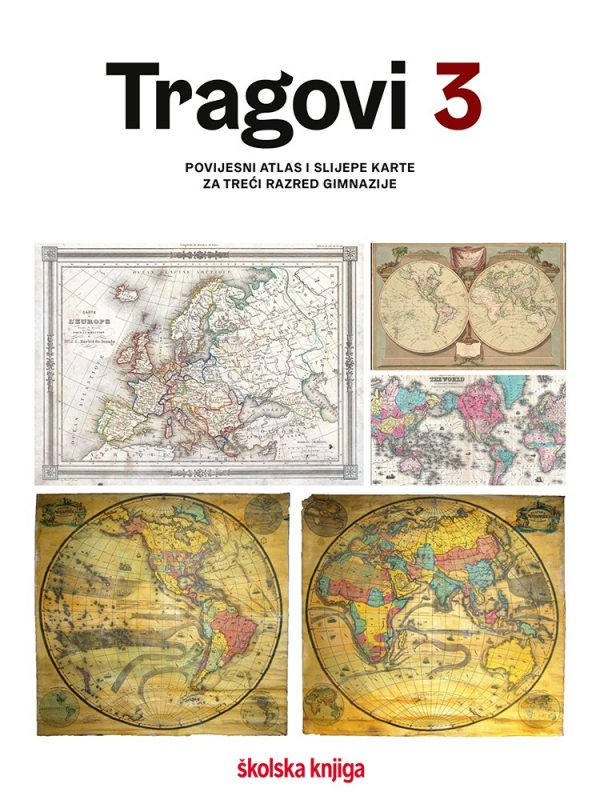 Tragovi 3: povijesni atlas i slijepe karte za treći razred gimnazije autora Jelena Lončarić urednica