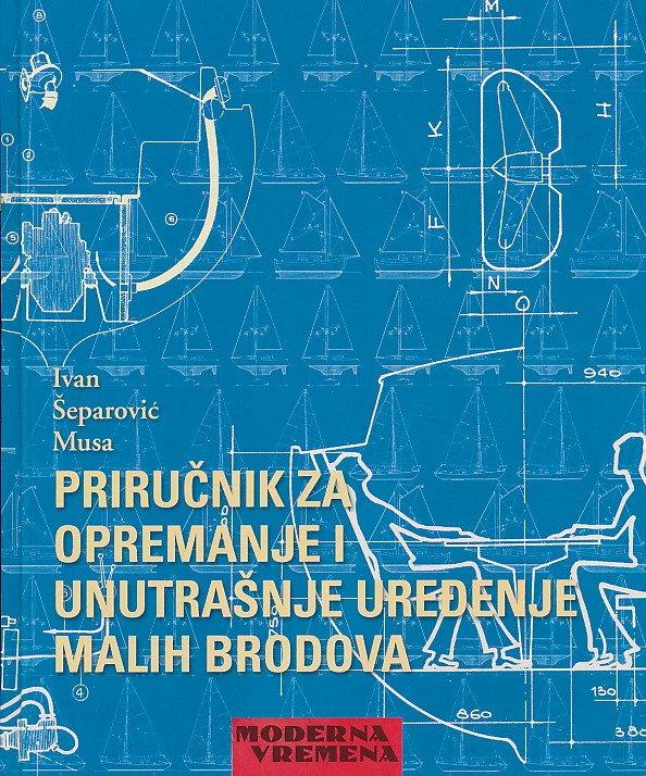 Priručnik za opremanje i unutrašnje uređenje malih brodova Ivan Šeparović Musa
