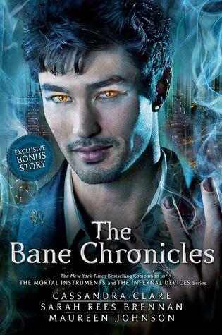 The Bane Chronicles Cassandra Clare, Sarah Rees Brennan, Maureen Johnson, Cassandra Jean
