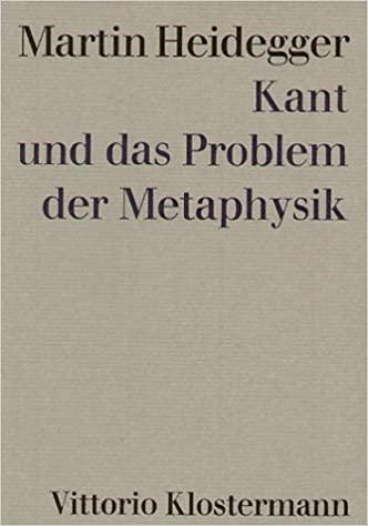 Kant und das Problem der Metaphysik Martin Heidegger