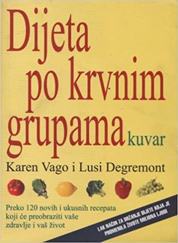 Dijeta po krvnim grupama Karen Vago i Lusi Degremont
