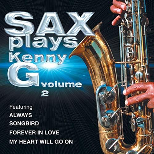 Sax Plays Kenny G Volume 2 Kenny G