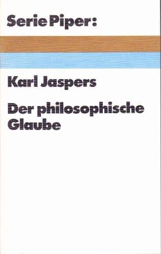 Der philosophische Glaube Karl Jaspers