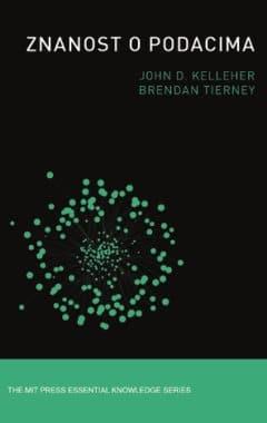 Znanost o podacima John D. Kelleher, Brendan Tierney