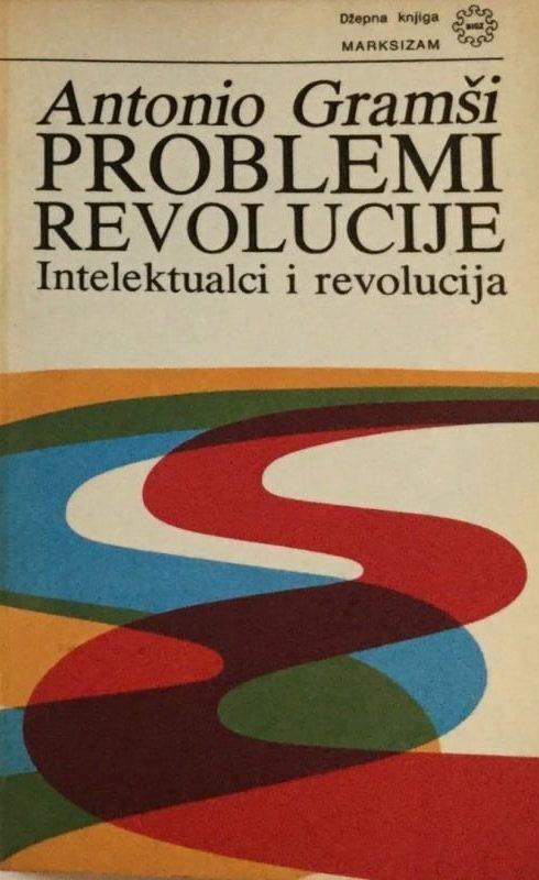 Problem revolucije Antonio Gramsci