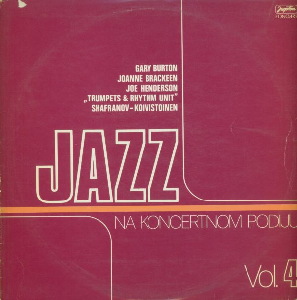 Gramofonska ploča Jazz Na Koncertnom Podiju Vol. 4 Kvartet Garyja Burtona / Joanne Brackeen / Kvartet Joea Hendersona LSY-61536