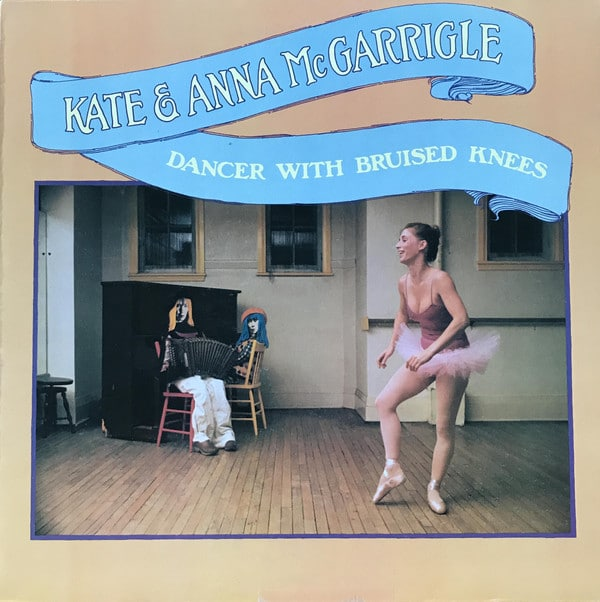 Gramofonska ploča Kate & Anna McGarrigle Dancer With Bruised Knees WB 56 356