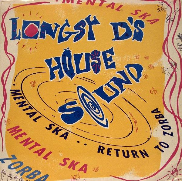 Gramofonska ploča Longsy D's House Sound Mental Ska / Return To Zorba VV big 16
