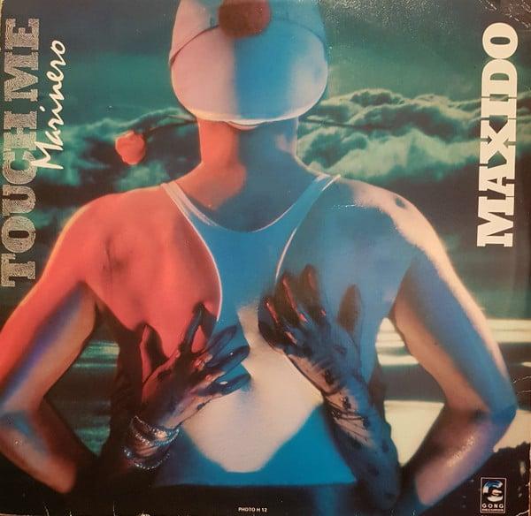 Gramofonska ploča Maxido Touch Me Marinero GONG 004