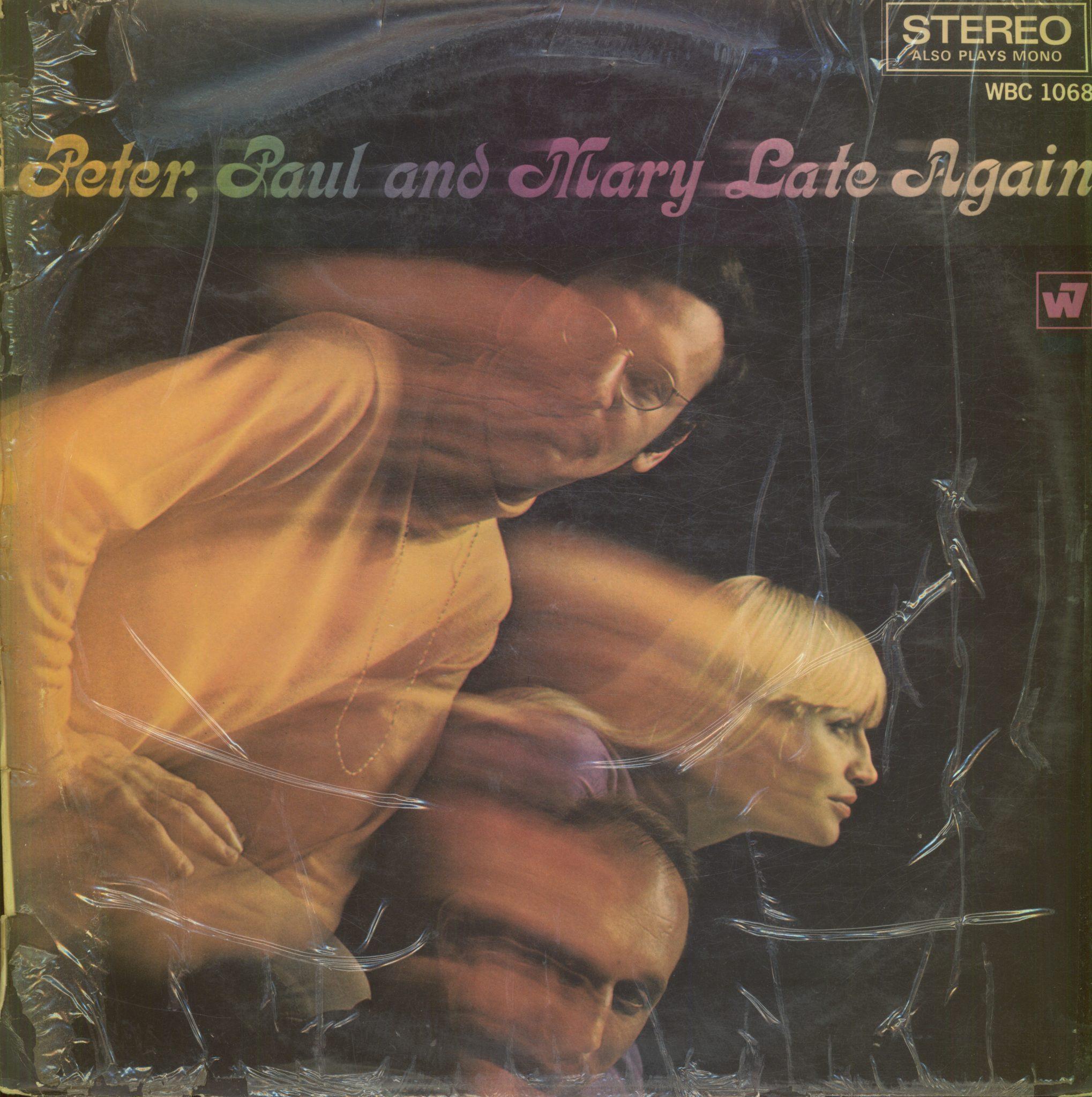 Gramofonska ploča Peter, Paul & Mary Late Again WBC 1068