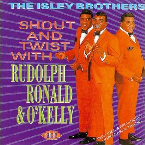 Shout and Twist with Rudolph & O'Kelly The Isley Brothers