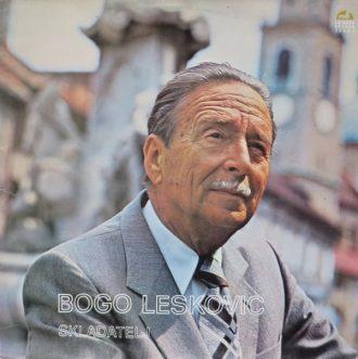 Gramofonska ploča Bogo Leskovic  Skladatelj LD 0802