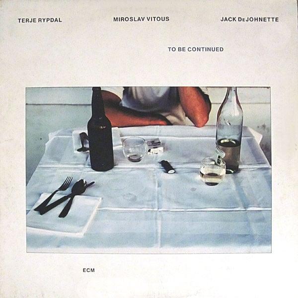 Gramofonska ploča Terje Rypdal / Miroslav Vitous / Jack DeJohnette To Be Continued ECM 1192'