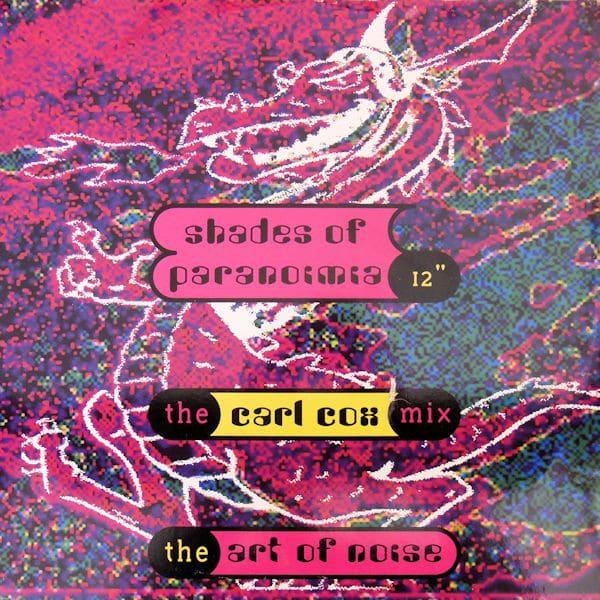 Gramofonska ploča Art Of Noise Shades Of Paranoimia (The Carl Cox Mix) WOKT 2014