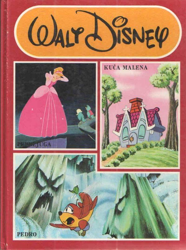 Pepeljuga / Kuća malena / Pedro Disney Walt