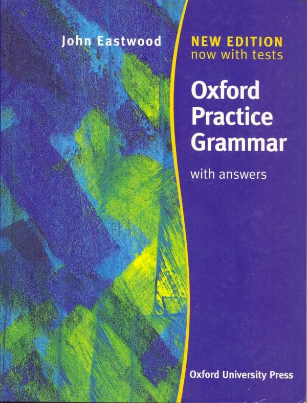 Oxford Practice Grammar John Eastwood