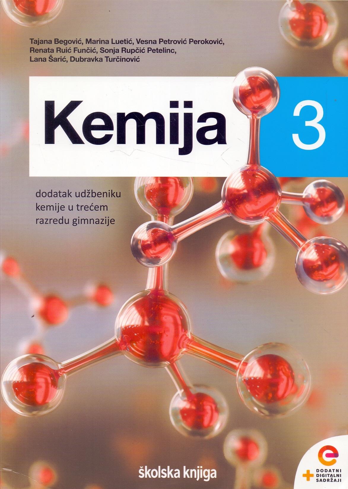 Kemija 3: dodatak udžbeniku kemije u trećem razredu gimnazije autora Tajana Begović, Marina Luetić, Frances Novosel, Vesna Petrović Peroković, Sonja Rupčić Petelinc