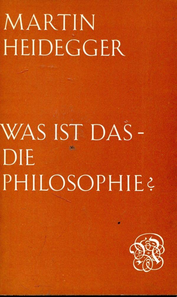Was ist das - die Philosophie? Martin Heidegger