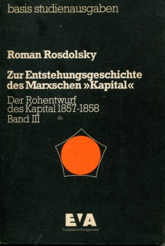 """Zur Entstehungsgeschichte des Marxschen """"Kapital"""" Roman Rosdolsky"""