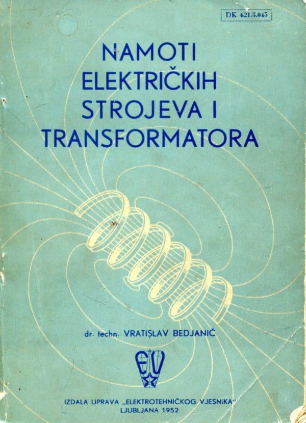 Namoti električkih strojeva i transformatora Vratislav Bedjanič
