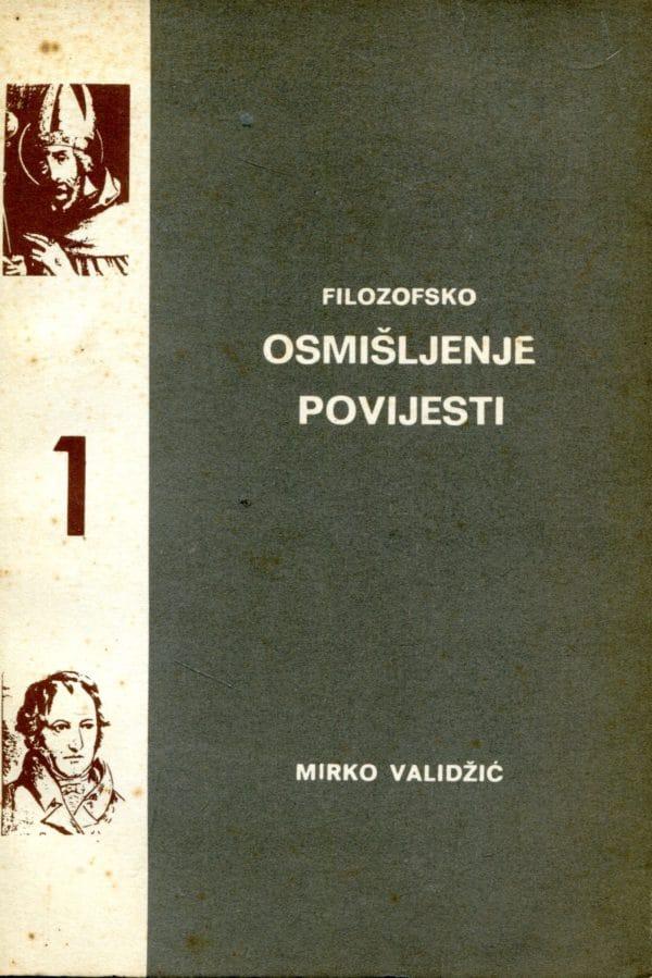 Filozofsko osmišljenje povijesti 1 Mirko Validžić
