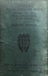 A first English book for boys and girls whose mother-tongue is not English Walter Ripman