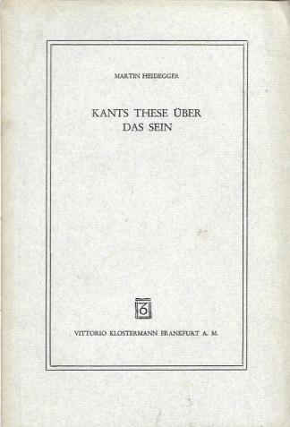 Kants These ueber das Sein Martin Heidegger