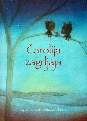 Čarolija Zagrljaja Dubravka Kolanović