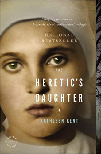 The Heretic's Daughter Kent Kathleen