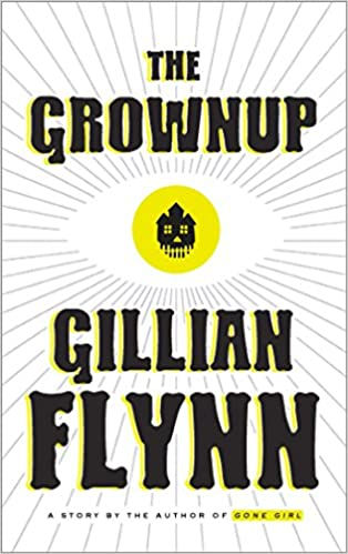 The Grownup Flynn Gillian