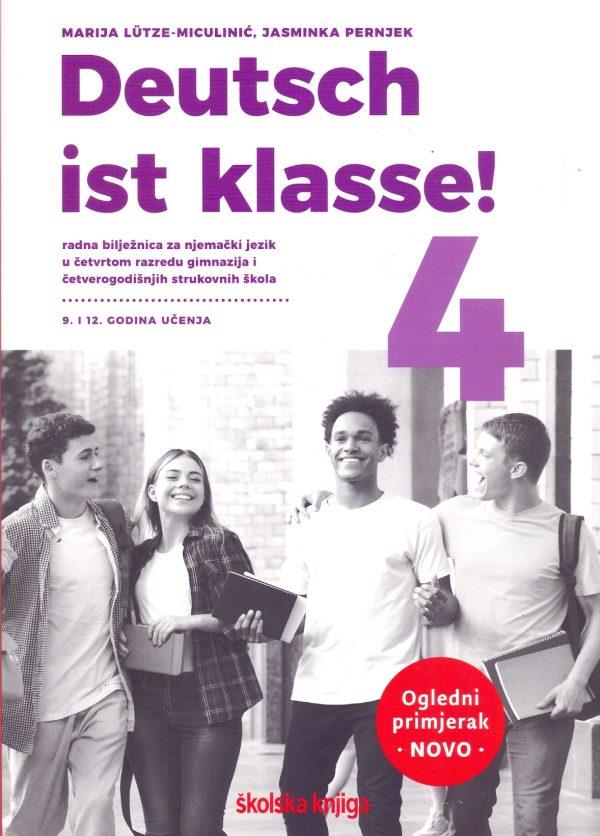 Deutsch ist Klasse! 4 : Radna bilježnica za njemački jezik u četvrtom razredu gimnazija i četverogodišnjih strukovnih škola autora Marija Lutze-Miculinić, Jasminka Pernjek