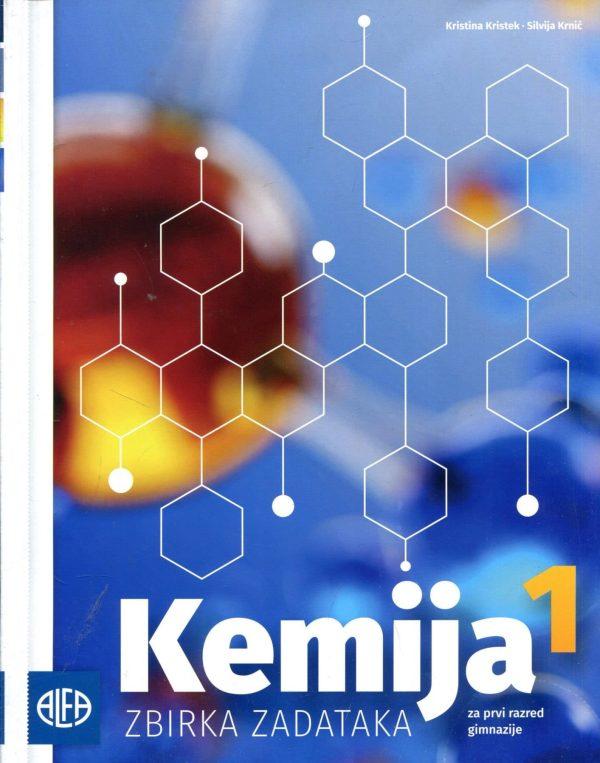 Kemija 1: zbirka zadataka za prvi razred gimnazije autora Kristina Kristek, Silvija Krnić