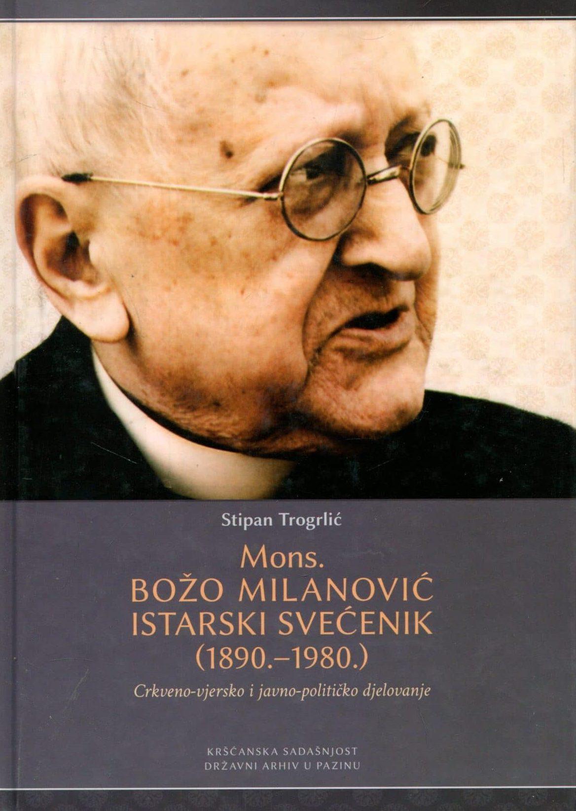 Mons. Božo Milanović : Istarski svećenik (1890.-1980.) Stipan Trogrlić