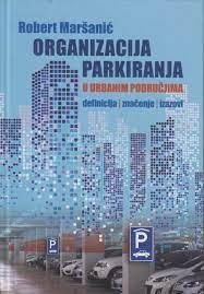 Organizacija Parkiranja u urbanim područjima Robert Maršanić