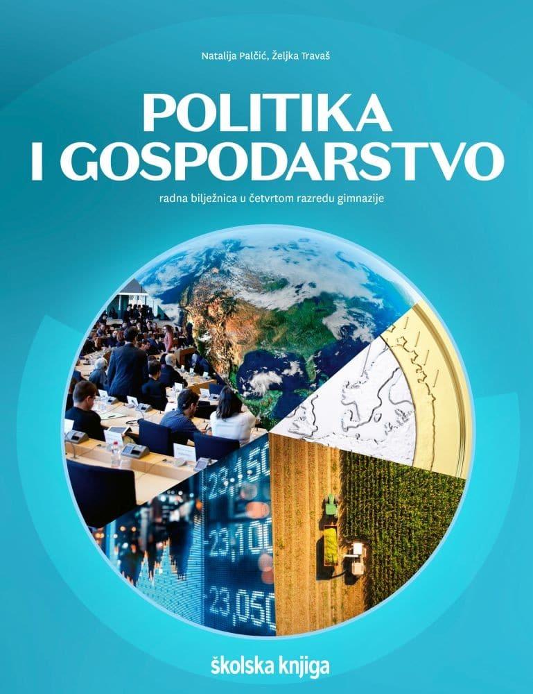 politika i gospodarstvo : radna bilježnica u četvrtom razredu gimnazije autora Natalija Palčić, Željka Travaš